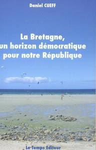 La Bretagne, un horizon démocratique… : un brillant manuel pour les régionalistes bretons