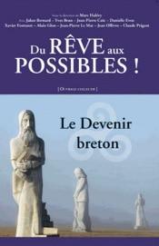Du rêve aux possibles ! Le devenir breton
