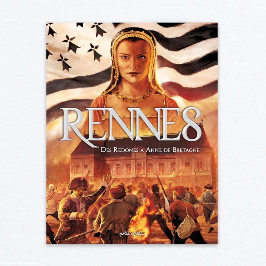 Rennes, des Redones à Anne de Bretagne